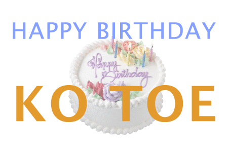 Happy Birthday Ko Toe